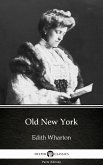 Old New York by Edith Wharton - Delphi Classics (Illustrated) (eBook, ePUB)