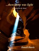 Then There Was Light - Revealed By the Spirit (eBook, ePUB)