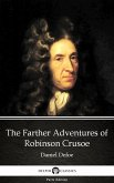 The Farther Adventures of Robinson Crusoe by Daniel Defoe - Delphi Classics (Illustrated) (eBook, ePUB)