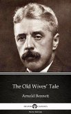 The Old Wives' Tale by Arnold Bennett - Delphi Classics (Illustrated) (eBook, ePUB)