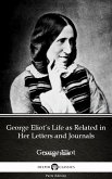 George Eliot's Life as Related in Her Letters and Journals by George Eliot - Delphi Classics (Illustrated) (eBook, ePUB)