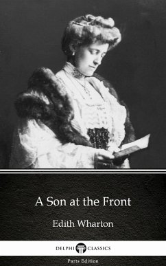 A Son at the Front by Edith Wharton - Delphi Classics (Illustrated) (eBook, ePUB) - Wharton, Edith