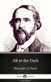 All in the Dark by Sheridan Le Fanu - Delphi Classics (Illustrated) (eBook, ePUB)