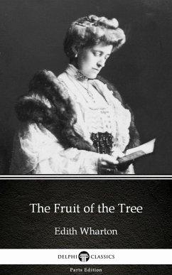 The Fruit of the Tree by Edith Wharton - Delphi Classics (Illustrated) (eBook, ePUB) - Edith Wharton