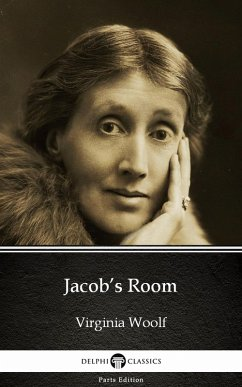 Jacobs Room by Virginia Woolf - Delphi Classics (Illustrated)