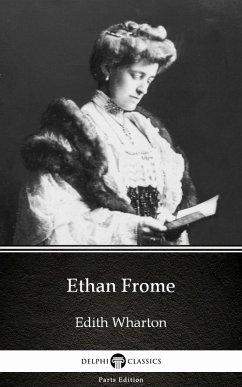 Ethan Frome by Edith Wharton - Delphi Classics (Illustrated) (eBook, ePUB) - Edith Wharton