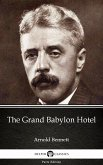 The Grand Babylon Hotel by Arnold Bennett - Delphi Classics (Illustrated) (eBook, ePUB)