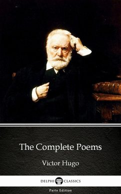 Complete Poems by Victor Hugo - Delphi Classics (Illustrated) (eBook, ePUB)