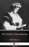 The Mother's Recompense by Edith Wharton - Delphi Classics (Illustrated) (eBook, ePUB)