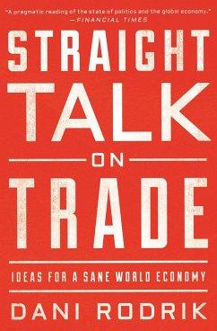 Straight Talk on Trade (eBook, ePUB) - Rodrik, Dani