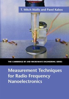 Measurement Techniques for Radio Frequency Nanoelectronics (eBook, PDF) - Wallis, T. Mitch