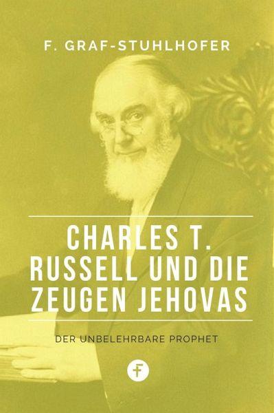Charles T Russell Und Die Zeugen Jehovas Ebook Epub Von Franz