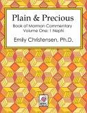 Plain & Precious - Book of Mormon Commentary Volume One: 1 Nephi (eBook, ePUB)
