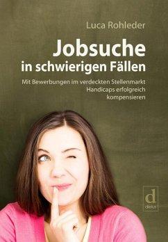 Jobsuche in schwierigen Fällen (eBook, ePUB) - Rohleder, Luca