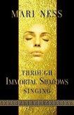 Through Immortal Shadows Singing (eBook, ePUB)