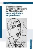 L'homosexualité dans la vie et l'oeuvre de Marcel Proust, une « sale tante » au grand coeur (eBook, ePUB)