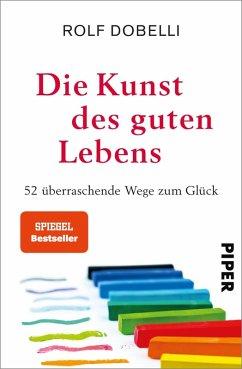Die Kunst des guten Lebens (eBook, ePUB) - Dobelli, Rolf