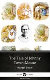 The Tale of Johnny Town-Mouse by Beatrix Potter - Delphi Classics (Illustrated) (eBook, ePUB)
