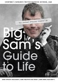 Big Sam's Guide to Life (eBook, ePUB)