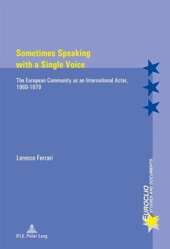 Sometimes Speaking with a Single Voice (eBook, ePUB) - Ferrari, Lorenzo