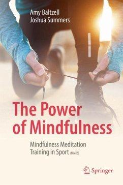 The Power of Mindfulness - Baltzell, Amy; Summers, Joshua