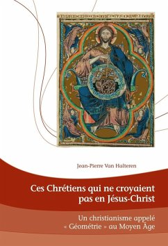 Ces Chrétiens qui ne croyaient pas en Jésus-Christ (eBook, ePUB) - Halteren, Jean-Pierre van