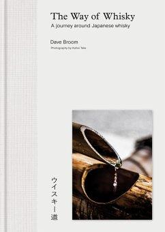The Way of Whisky (eBook, ePUB) - Broom, Dave