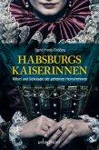 Habsburgs Kaiserinnen (eBook, ePUB)