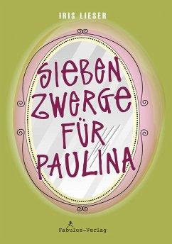 Sieben Zwerge für Paulina (eBook, ePUB) - Lieser, Iris