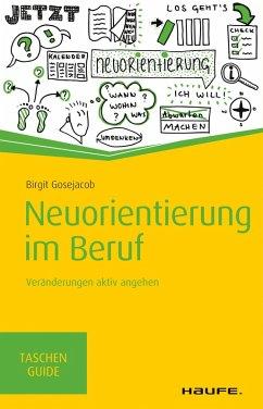 Neuorientierung im Beruf (eBook, ePUB) - Gosejacob, Birgit