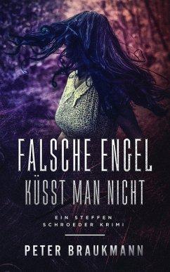 Falsche Engel küsst man nicht (eBook, ePUB) - Braukmann, Peter