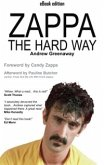 Zappa The Hard Way (eBook, ePUB)