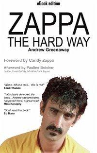 Zappa The Hard Way (eBook, ePUB) - Greenaway, Andrew