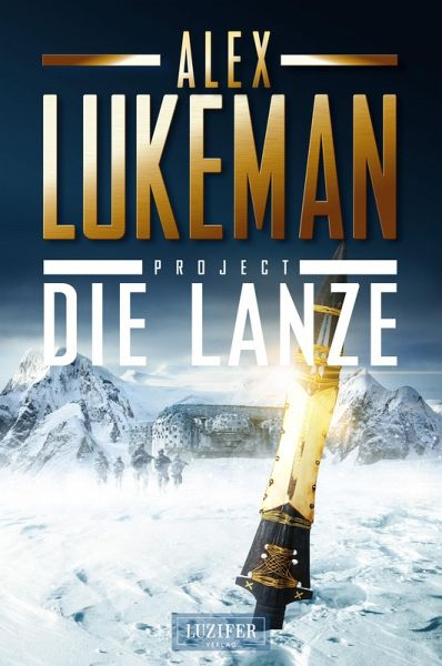 PROJECT: DIE LANZE (eBook, ePUB) - Lukeman, Alex