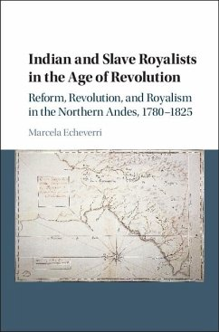 Indian and Slave Royalists in the Age of Revolution (eBook, ePUB) - Echeverri, Marcela