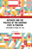 Refugees and the Politics of the Everyday State in Pakistan (eBook, PDF)