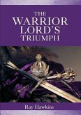The Warrior Lord's Triumph (eBook, ePUB)