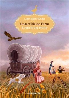 Unsere kleine Farm - Laura in der Prärie (Bd. 2) (eBook, ePUB) - Ingalls Wilder, Laura