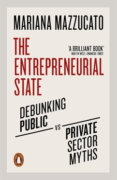 The Entrepreneurial State (eBook, ePUB) - Mazzucato, Mariana