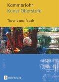 Kammerlohr - Kunst Oberstufe. Theorie und Praxis
