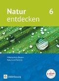 Natur entdecken 6. Jahrgangsstufe - Mittelschule Bayern - Schülerbuch
