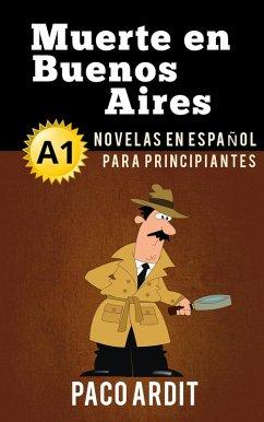 Muerte en Buenos Aires - Spanish Readers for Beginners (A1) (eBook, ePUB)