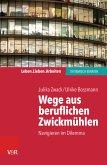 Wege aus beruflichen Zwickmühlen (eBook, PDF)