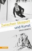 Zwischen Skisport und Kunst (eBook, ePUB)