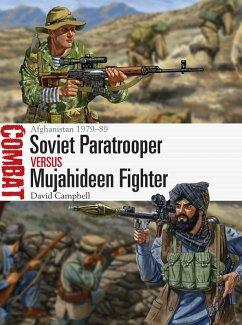 Soviet Paratrooper vs Mujahideen Fighter (eBook, PDF) - Campbell, David