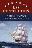 USS Constitution A Midshipman's Pocket Manual 1814 (eBook, ePUB)