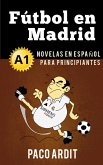 Fútbol en Madrid - Spanish Readers for Beginners (A1) (eBook, ePUB)
