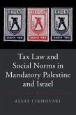Tax Law and Social Norms in Mandatory Palestine and Israel (eBook, ePUB)