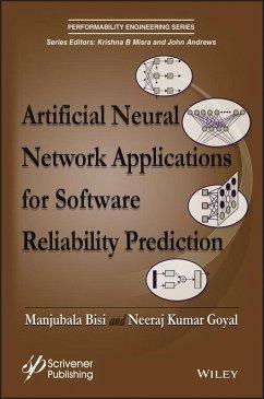 Artificial Neural Network Applications for Software Reliability Prediction (eBook, ePUB) - Bisi, Manjubala; Goyal, Neeraj Kumar