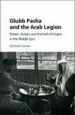 Glubb Pasha and the Arab Legion (eBook, ePUB)